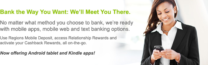 Mobile Banking. Mobile Apps, Mobile web at m.regions.com, Rewards program, Mobile Alerts, and Text banking. Introducing the enhanced Regions Mobile app. Regions Mobile Deposit. Access Relationship Rewards and Activate your Cashback Rewards, on the go.